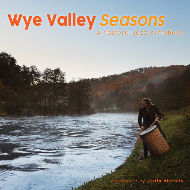 Wye Valley Seasons – A Pastural Jazz Symphony